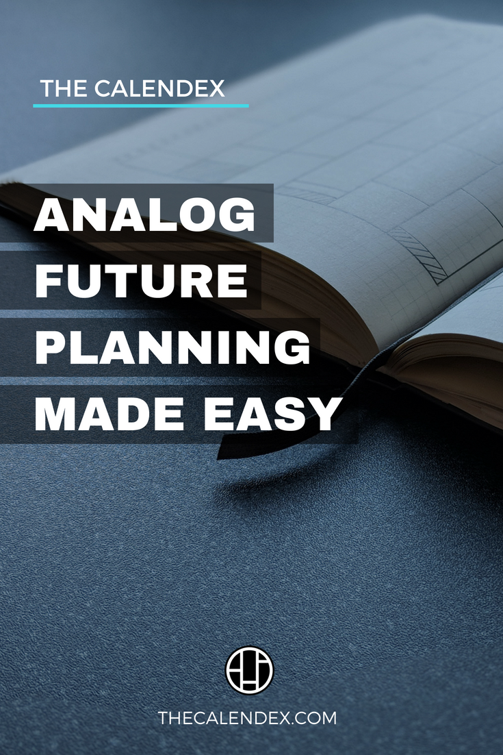 The Calendex - Analog future planning made easy.