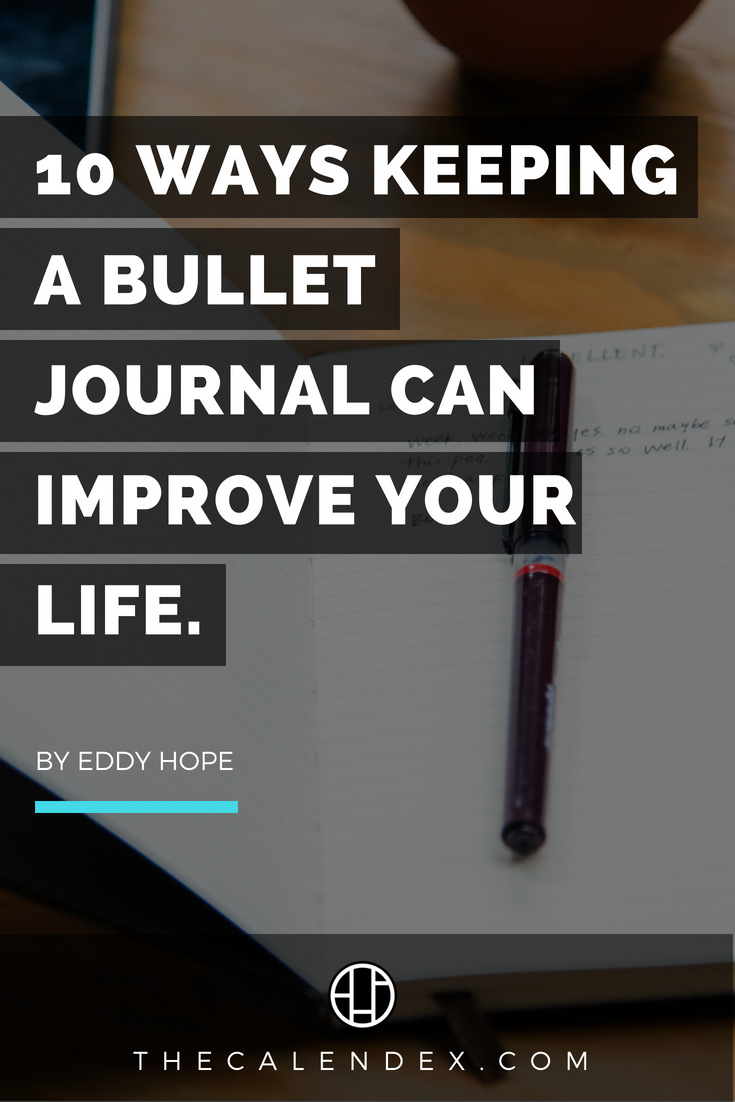 10 ways keeping a Bullet Journal can improve your life.