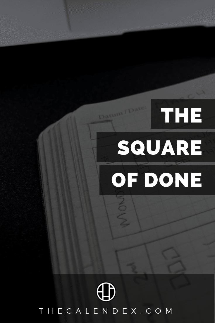 THE SQUARE OF DONE: MY ANALOG PRODUCTIVITY SECRET WEAPON